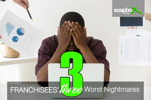 Franchisees' 3 worst nightmares
